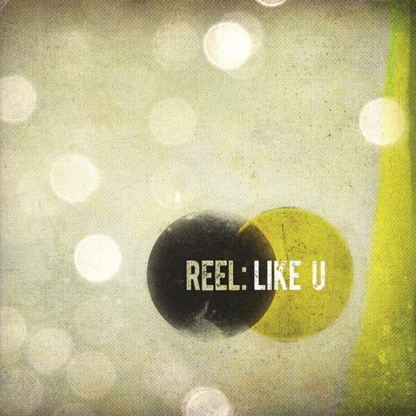 Reel_-_Like_U
